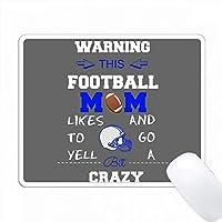 警告このフットボールのママはクレイジーブルーとグレーに行くのが好きです PC Mouse Pad パソコン マウスパッド