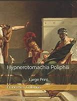 Hypnerotomachia Poliphili: Large Print