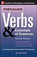 Portuguese Verbs & Essentials of Grammar 2E. (Verbs and Essentials of Grammar Series)