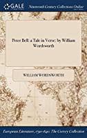 Peter Bell: A Tale in Verse: By William Wordsworth