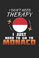 I Don't Need Therapy I Just Need To Go To Monaco: Monaco Notebook | Monaco Vacation Journal | Handlettering | Diary I Logbook | 110 White Journal Lined Pages | 6 x 9
