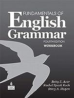 Fundamentals of English Grammar (4E) Workbook with Answer Key (Azar-Hagen Grammar Series)
