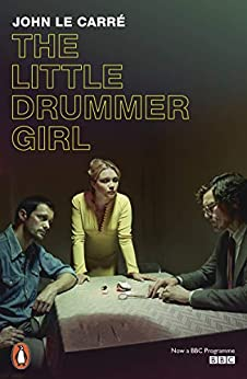 The Little Drummer Girl: Now a BBC series (Penguin Modern Classics) by [Carré, John le]