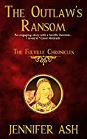 The Outlaw's Ransom (Folville Chronicles)