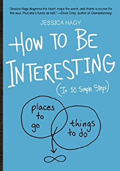 [Hagy, Jessica]のHow to Be Interesting: (In 10 Simple Steps) (English Edition)