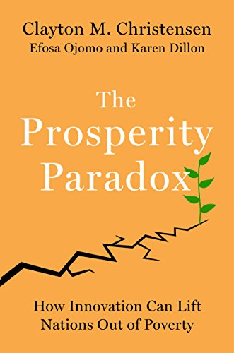 The Prosperity Paradox: How Innovation Can Lift Nations Out of Poverty (English Edition)