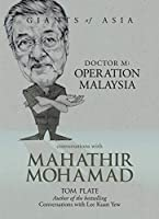 Conversations with Mahathir Mohamad Dr M: Operation Malaysia (Giants of Asia series) by Tom Plate(2011-09-01)
