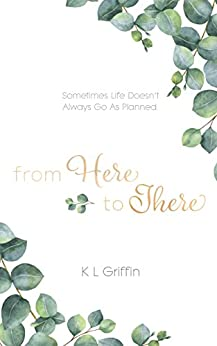 [Griffin, K L]のFrom Here to There (English Edition)