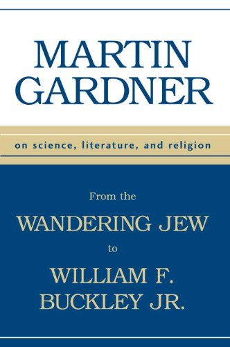 Download From Wandering Jew to William F Buckley Jr: On Science, Literature, and Religion 1573928526