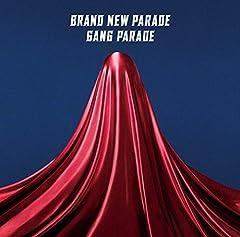 ブランニューパレード♪GANG PARADE