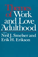 Themes of Work and Love in Adulthood (Harvard Paperbacks)