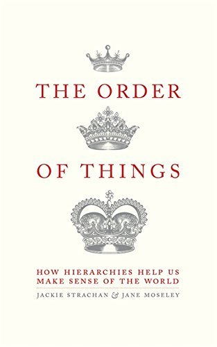 The Order of Things: How hierarchies help us make sense of the world (English Edition)