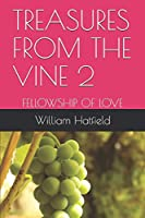 TREASURES FROM THE VINE 2: FELLOWSHIP OF LOVE
