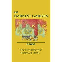 THE DARKEST GARDEN: A POEM