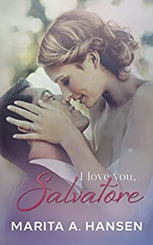 I Love You, Salvatore (The Five Families Book 1) by [Hansen, Marita A.]