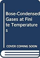 Bose-Condensed Gases at Finite Temperatures