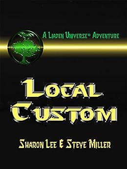 Local Custom (Liaden Universe Book 5) by [Lee, Sharon, Miller, Steve]