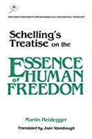 Schelling's Treatise on the Essence of Human Freedom (Series in Continental Thought ; 8)