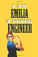 I AM EMILIA A FUTUR ENGINEER  -NOTEBOOK: : Rosie the Riveter Believes That You Can Do It! Lined Notebook / Journal Gift, 120 Pages, 6x9, Soft Cover, Matte Finish