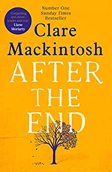 After the End: The most moving book you'll read in 2019 by [Mackintosh, Clare]