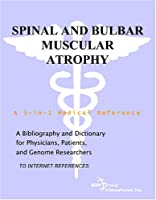 Spinal and Bulbar Muscular Atrophy - A Bibliography and Dictionary for Physicians, Patients, and Genome Researchers