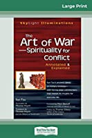 "The Art of Warâ ""Spirituality for Conflict: Annotated & Explained (16pt Large Print Edition)"