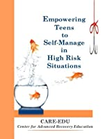 Empowering Teens to Self-manage in High Risk Situations