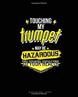 Touching My Trumpet May Be Hazardous To Your Health: Blank Sheet Music - 12 Staves
