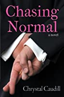 Chasing Normal: A Novel
