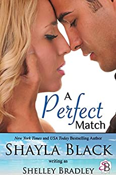 A Perfect Match by [Black, Shayla, Bradley, Shelley]