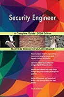 Security Engineer A Complete Guide - 2020 Edition