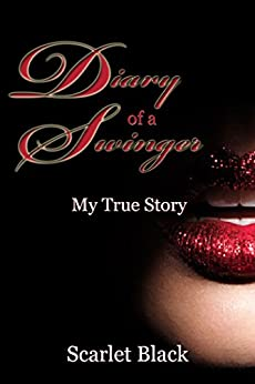 Diary of a Swinger (My True Story) by [Black, Scarlet]