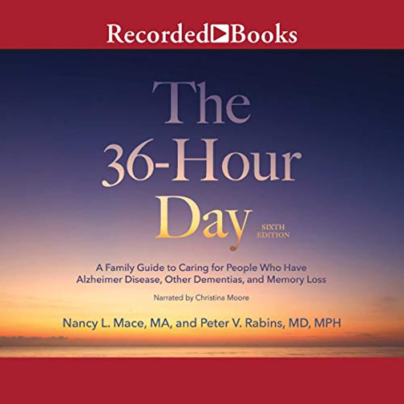 花火火山学バーガーThe 36-Hour Day, 6th Edition: A Family Guide to Caring for People Who Have Alzheimer's Disease, Related Dementias and Memory Loss