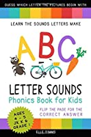 ABC Letter Sounds Phonics Book for Kids: Learn the Sounds Letters Make (Ages 4-5 - JK K and Grade 1)
