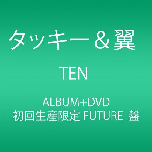 TEN (初回生産限定 FUTURE盤) (AL+DVD)