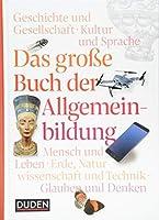 Duden - Das grosse Buch der Allgemeinbildung