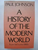 A History of the Modern World: From 1917 to the 1980's