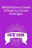 Behind Every Good School is a Great Principal: Journal - Pink Diary, Planner, Gratitude, Writing, Travel, Goal, Bullet Notebook - 6x9 120 pages