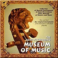 The Saint-petersburg Museum of Music - Collection of Musical Instruments of Saint-petersburg State Museum of Theatre and Music (2002-05-03)