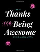 Thanks for being Awesome in so many ways: Appreciation Gift- Lined Blank Notebook Journal - for Work Christmas Gifts For Staff- Lined Blank Notebook Journal: Appreciation Gift, gag gift for women and men , christmas's gift , lined notebook & journal