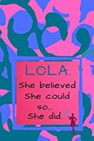 Lola. She Believed She Could So She Did: Army Camo Composition Notebook.(Blue/Pink/Violet Colors).Unique Motivational Personalized Writing Journal/Notebook/Track. Special Gift For Women, Girls With Motivational Quote on the Cover.(110 Lined Pages,6x9)