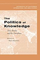 The Politics of Knowledge (Global, Area, and International Archive)