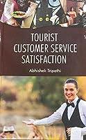 Tourist Customer Service Satisfaction [Hardcover] Tripathi, Abhishek