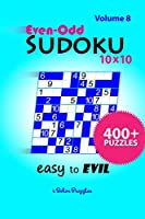 Even-Odd SuDoKu 10x10 Easy to Evil: 400+ Puzzles