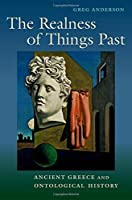 The Realness of Things Past: Ancient Greece and Ontological History【洋書】 [並行輸入品]