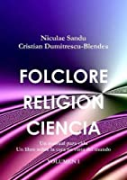 Folclore Religion Ciencia Un manual para vida un libro sobre la cara no vista del mundo Volumen I (Volume 1) (Spanish Edition)【洋書】 [並行輸入品]