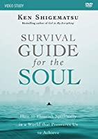 Survival Guide for the Soul Video Study: How to Flourish Spiritually in a World That Pressures Us to Achieve [DVD]