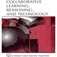 Collaborative Learning, Reasoning, and Technology (Rutgers Invitational Symposium on Education Series)