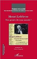 Henri Lefebvre: Une pensée devenue monde