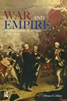 War and Empire: The Expansion of Britain 1790-1830 [並行輸入品]
